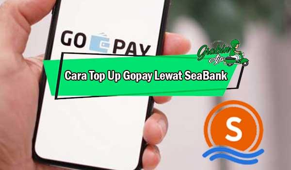 Cara Top Up Gopay Lewat SeaBank