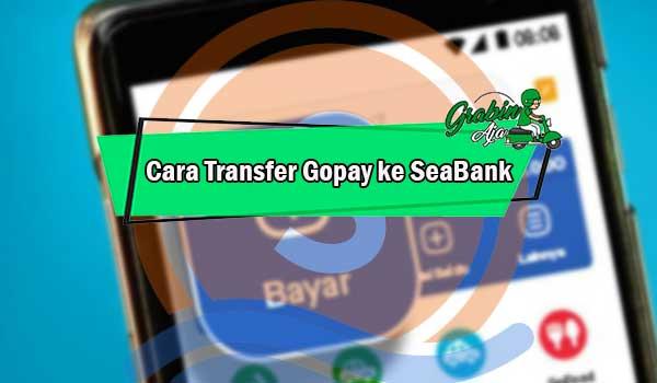 Cara Transfer Gopay ke SeaBank