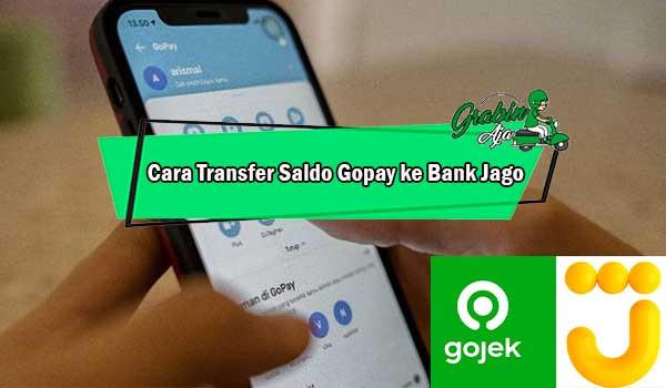 Cara Transfer Saldo Gopay ke Bank Jago