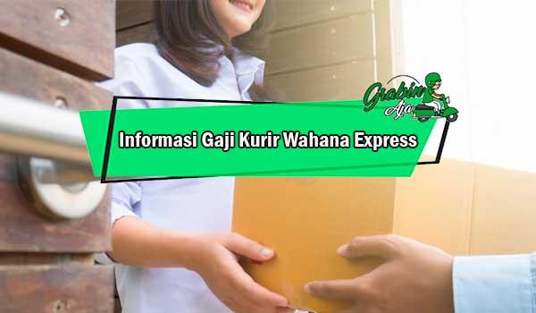 Informasi Gaji Kurir Wahana Express