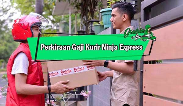 Perkiraan Gaji Kurir Ninja Express