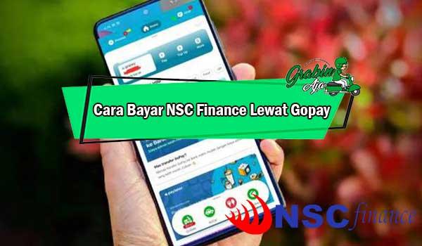 Cara Bayar NSC Finance Lewat Gopay