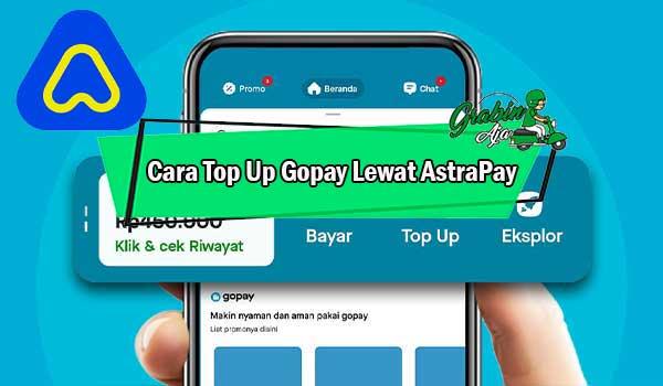 Cara Top Up Gopay Lewat AstraPay