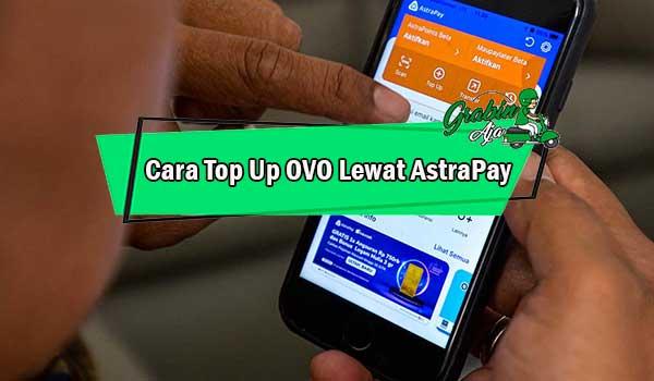 Cara Top Up OVO Lewat AstraPay
