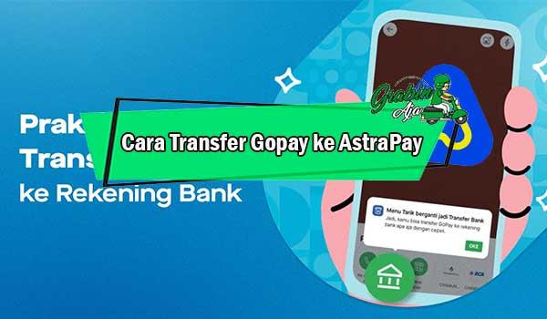 Cara Transfer Gopay ke AstraPay