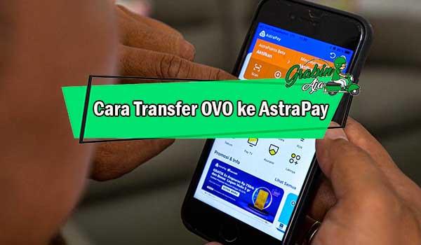 Cara Transfer OVO ke AstraPay