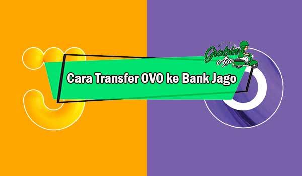Cara Transfer OVO ke Bank Jago