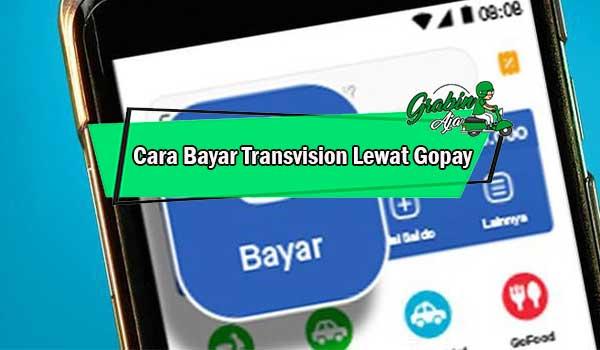 Cara Bayar Transvision Lewat Gopay