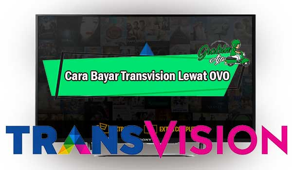 Cara Bayar Transvision Lewat OVO