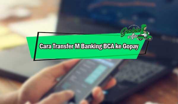 Cara Transfer M Banking BCA ke Gopay