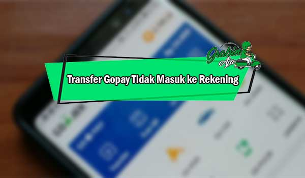 Transfer Gopay Tidak Masuk ke Rekening